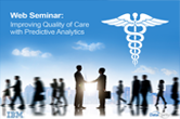 Web Seminar On-Demand: Improving Quality of Care with Predictive Analytics