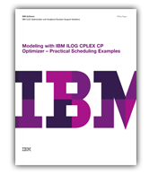 Modeling with IBM ILOG CPLEX CP Optimizer Practical Scheduling Examples